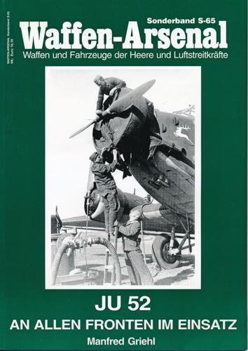 Waffen-Arsenal Sonderband S-65: JU 52 an allen: GRIEHL, Manfred