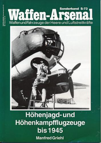 Waffen-Arsenal Sonderband S-73: Höhenjagd- und Höhenkampfflugzeuge bis: GRIEHL, Manfred