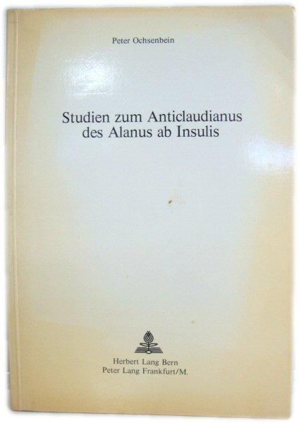 Studien Zum Anticlaudianus Des Alanus Ab Insulis: Ochsenbein, Peter