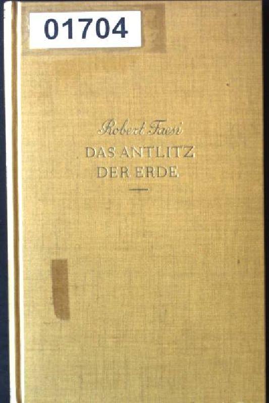Das Antlitz der Erde, Gedichte: Faesi, Robert:
