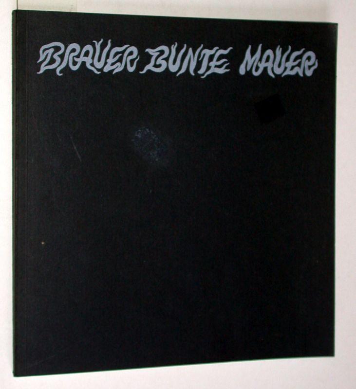 Brauer Bunte Mauer.: Brauer, Arik: