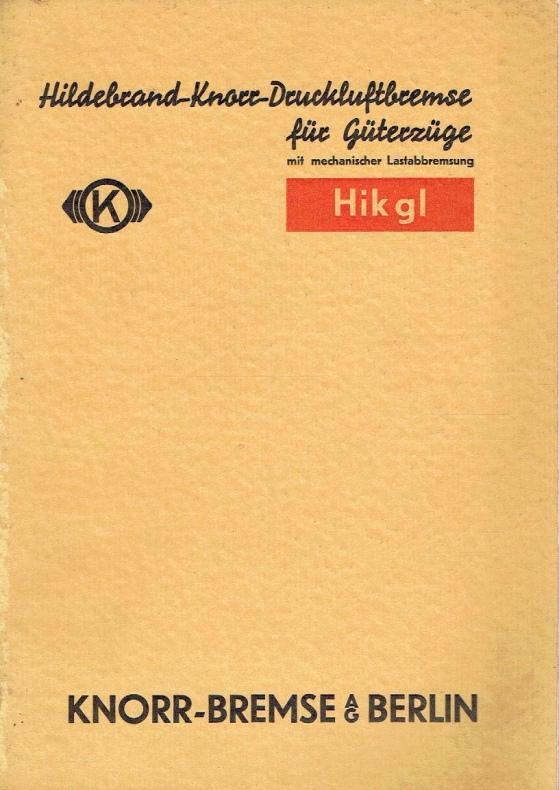 Hildebrand-Knorr-Druckluftbremse für Güterzüge mit mechanischer Lastabbremsung Hikgl.: Knorr-Bremse AG (Hrsg.):