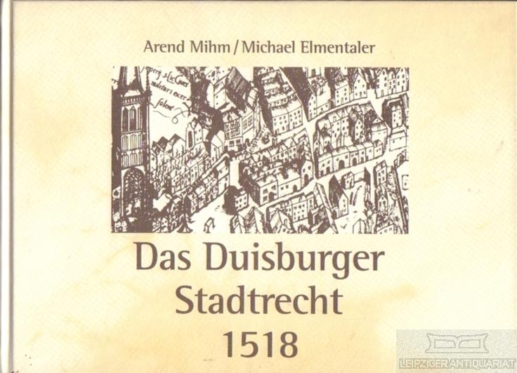 Das Duisburger Stadtrecht 1518.: Mihm, Arend /