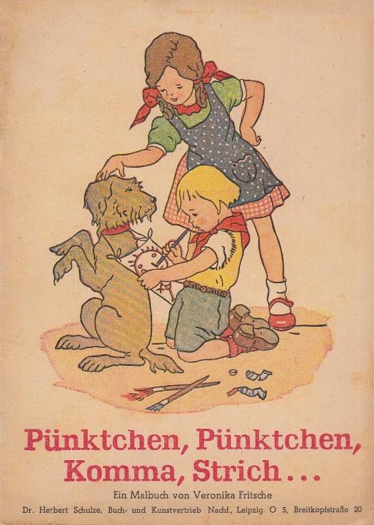 Pünktchen, Pünktchen, Komma, Strich. Ein Malbuch von: Fritsche, Veronika.