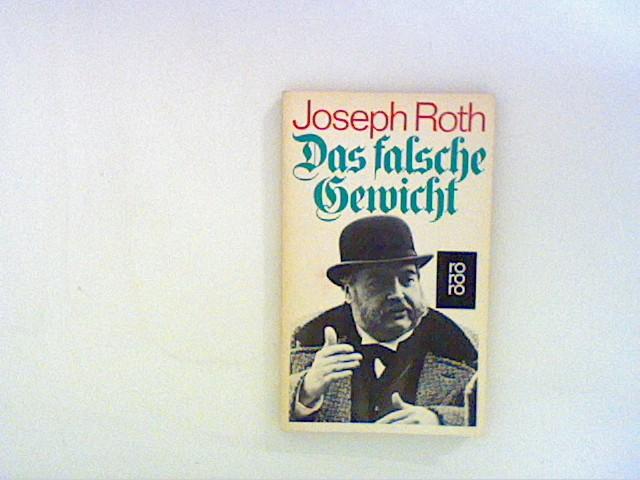 Das falsche Gewicht. Die Geschichte eines Eichmeisters.: Roth, Joseph: