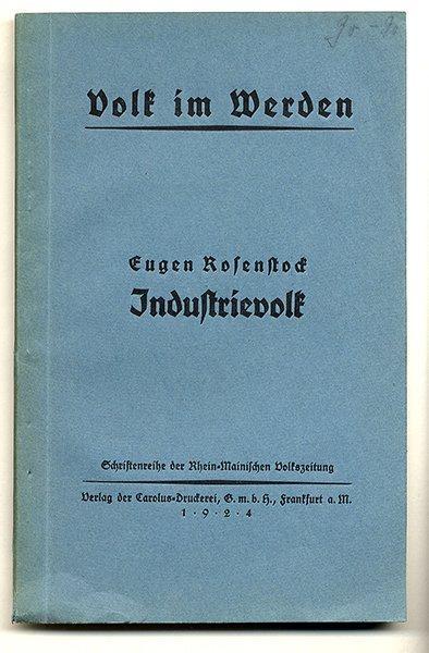 Industrievolk. Volk im Werden. (Schriftenreihe der Rhein-Mainischen: Rosenstock, Eugen