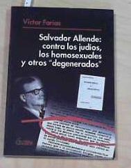 Salvador Allende : contra los judíos, los homosexuales y otros