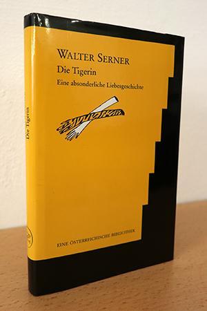 Die Tigerin - Eine absonderliche Liebesgeschichte: Serner, Walter