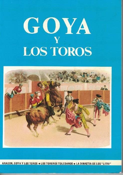 Goya y los toros. - Bentura Remacha, Benjamín