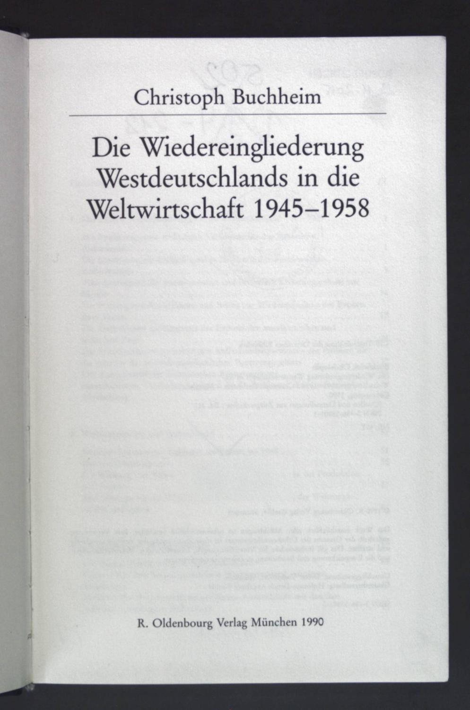 Die Wiedereingliederung Westdeutschlands in die Weltwirtschaft : Buchheim, Christoph: