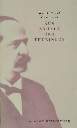 Aus Anhalt und Thüringen. Hrsg. von Herbert: Franzos, Karl Emil: