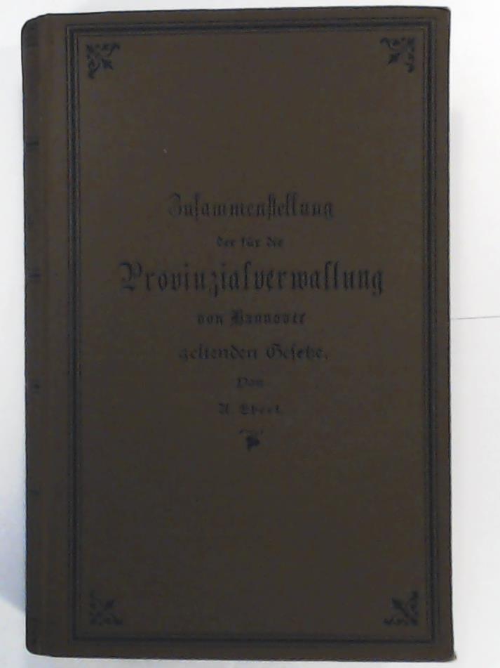 Zusammenstellung der für die Provinzverwaltung von Hannover: A. Ebert