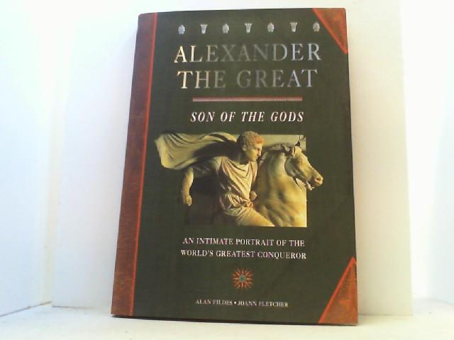 Alexander the Great. Son of the Gods.: Fildes, Alan and