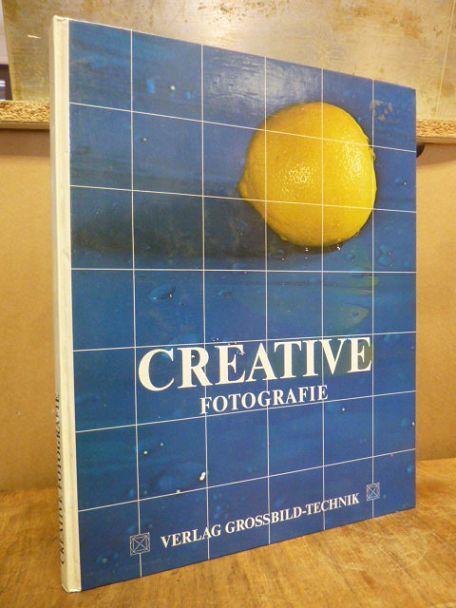 Creative [Kreative] Fotografie - Techniken und Anwendungsbeispiele: Karpf, Nikolaus (Hrsg.),