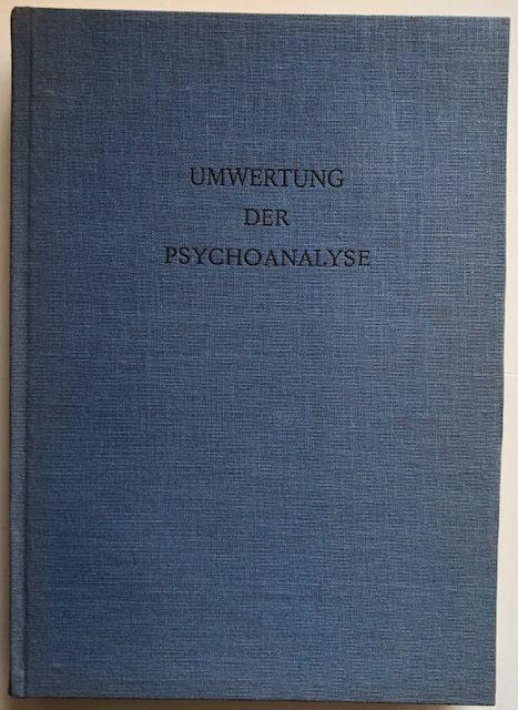 Umwertung der Psychoanalyse.: Daim, Wilfried.