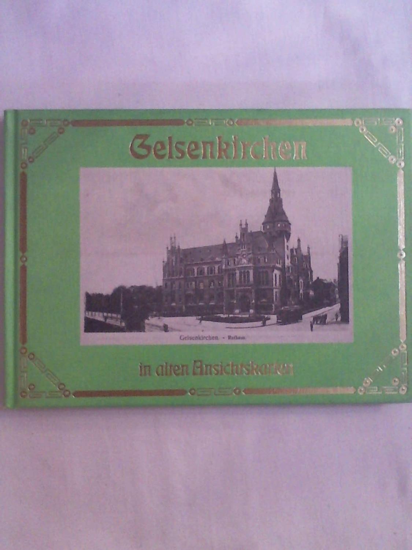 Gelsenkirchen in alten Ansichtskarten (=Deutschland in alten: Hans-Rudolf (Hrsg.) Thiel