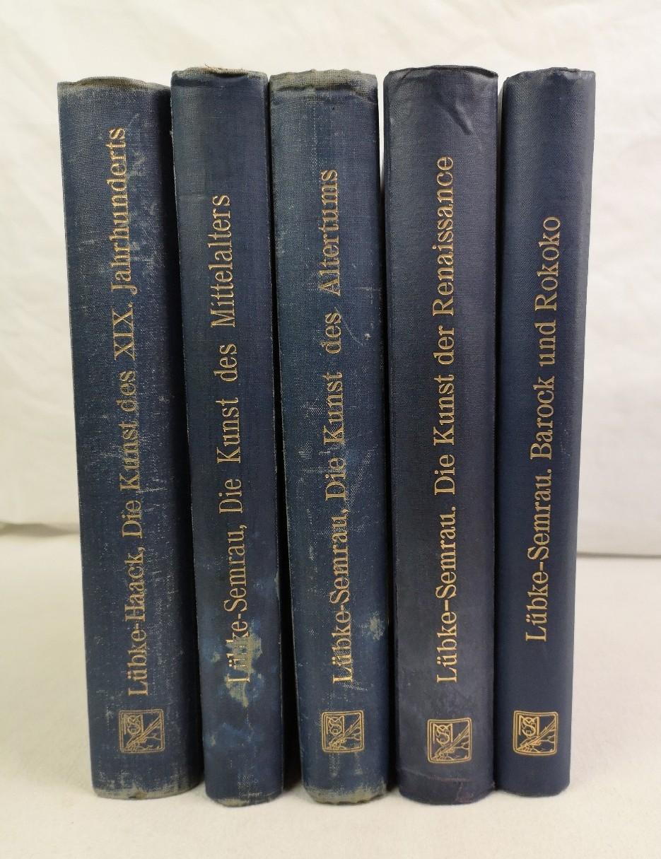 Grundriss der Kunstgeschichte in fünf Bänden. 1.Die: Lübke, Wilhelm und
