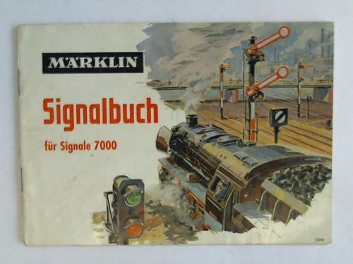 Signalbuch für Signale 7000: Gebrüder Märklin &