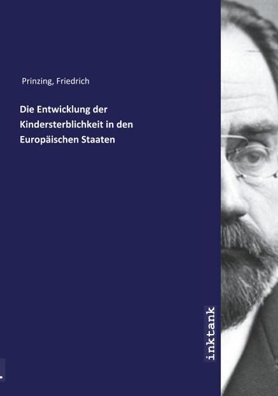 Die Entwicklung der Kindersterblichkeit in den Europäischen: Friedrich Prinzing