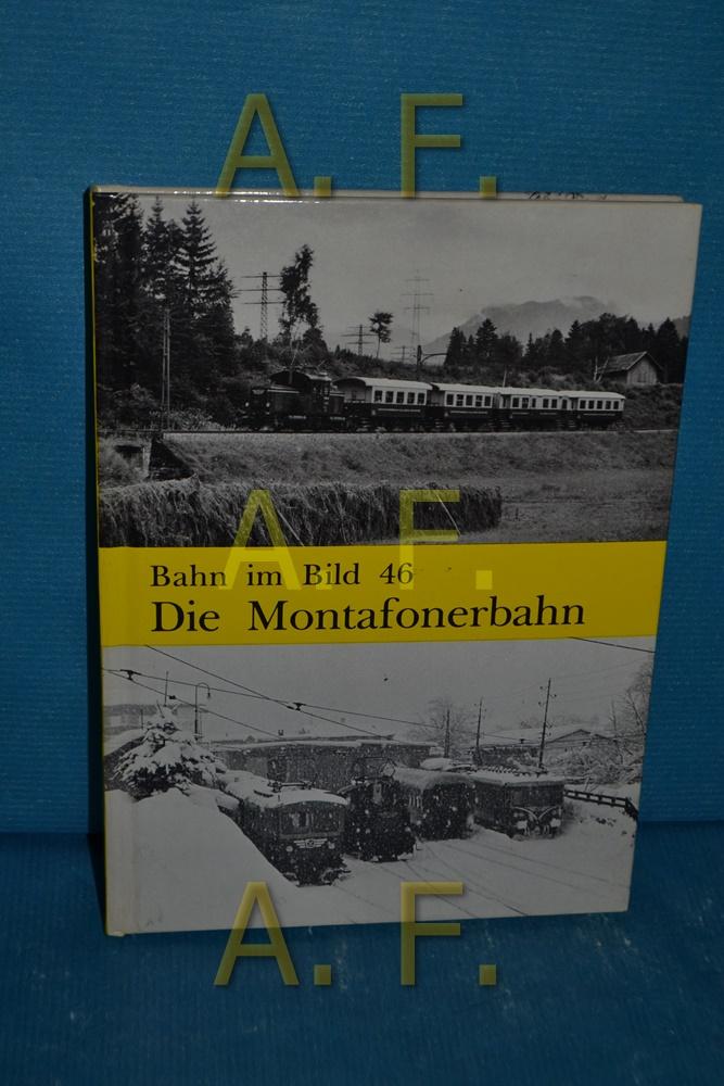Die Montafonerbahn (Bahn im Bild, Band 46): Zwirchmayr, Karl: