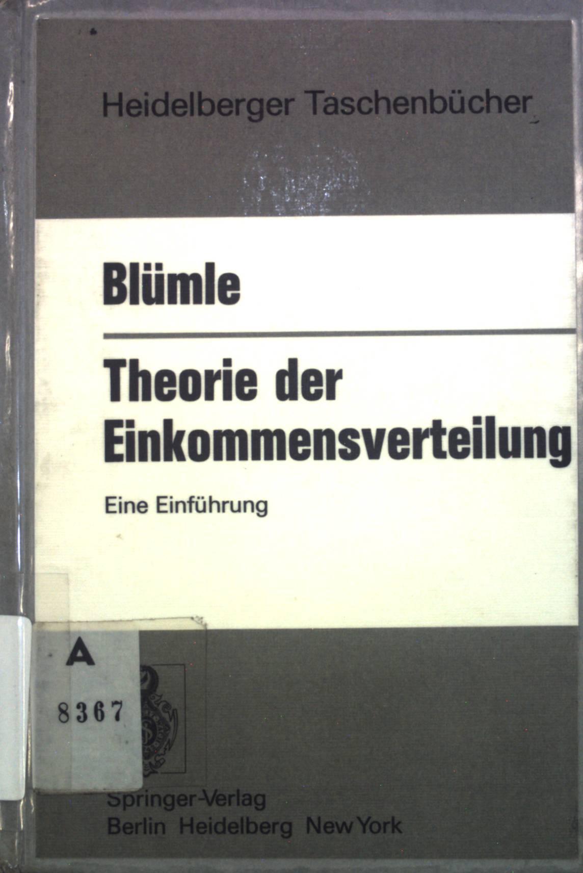 Theorie der Einkommensverteilung : eine Einf. Heidelberger Taschenbücher ; Bd. 173 - Blümle, Gerold