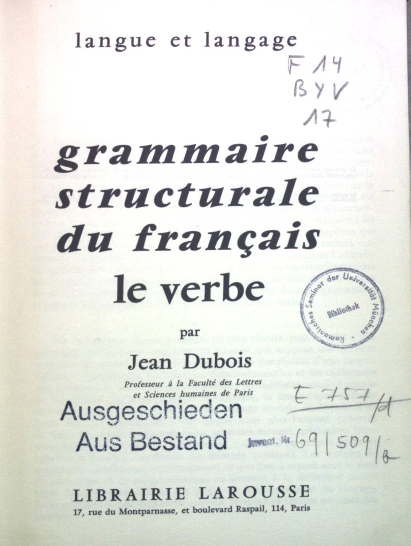 Grammaire structurale du francais le verbe. langue: Dubois, Jean: