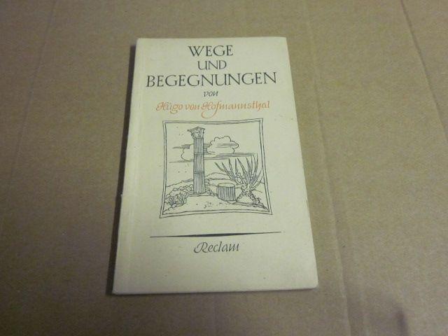 Wege und Begegnungen: Hofmannsthal, Hugo von
