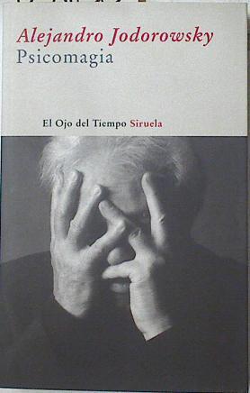 Psicomagia, - Jodorowsky, Alejandro/Esteban Guinea, Javier/Farcet, Gilles/Bakero, Martín