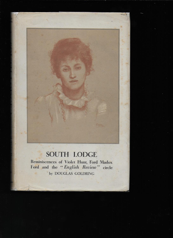 SOUTH LODGE: Reminiscences of Violet Hunt, Ford: GOLDRING, Douglas