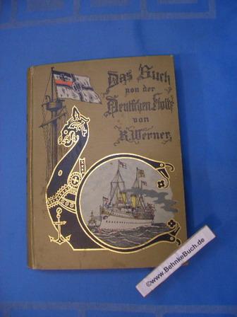 Das Buch von der deutschen Flotte.: Werner, Reinhold von.