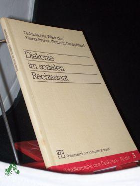 Diakonie im sozialen Rechtsstaat / Diakonisches Werk: Nembach, Ulrich (Herausgeber)