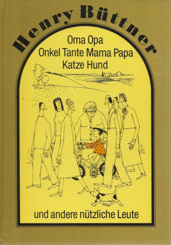 Oma, Opa, Onkel, Tante, Mama, Papa, Katze,: Büttner, Henry: