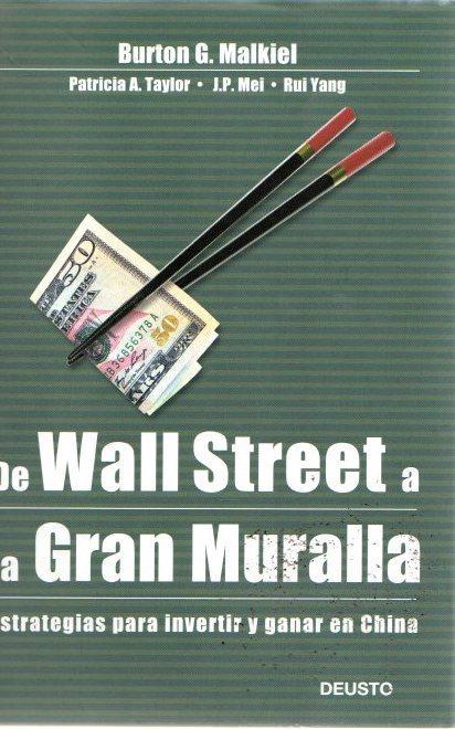 De Wall Street a la Gran Muralla: estrategias para invertir y ganar en China . - AA. VV.