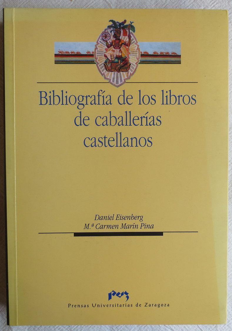 Bibliografía de los libros de caballerías castellanos - Eisenberg, Daniel ; Marín Pina, María Carmen