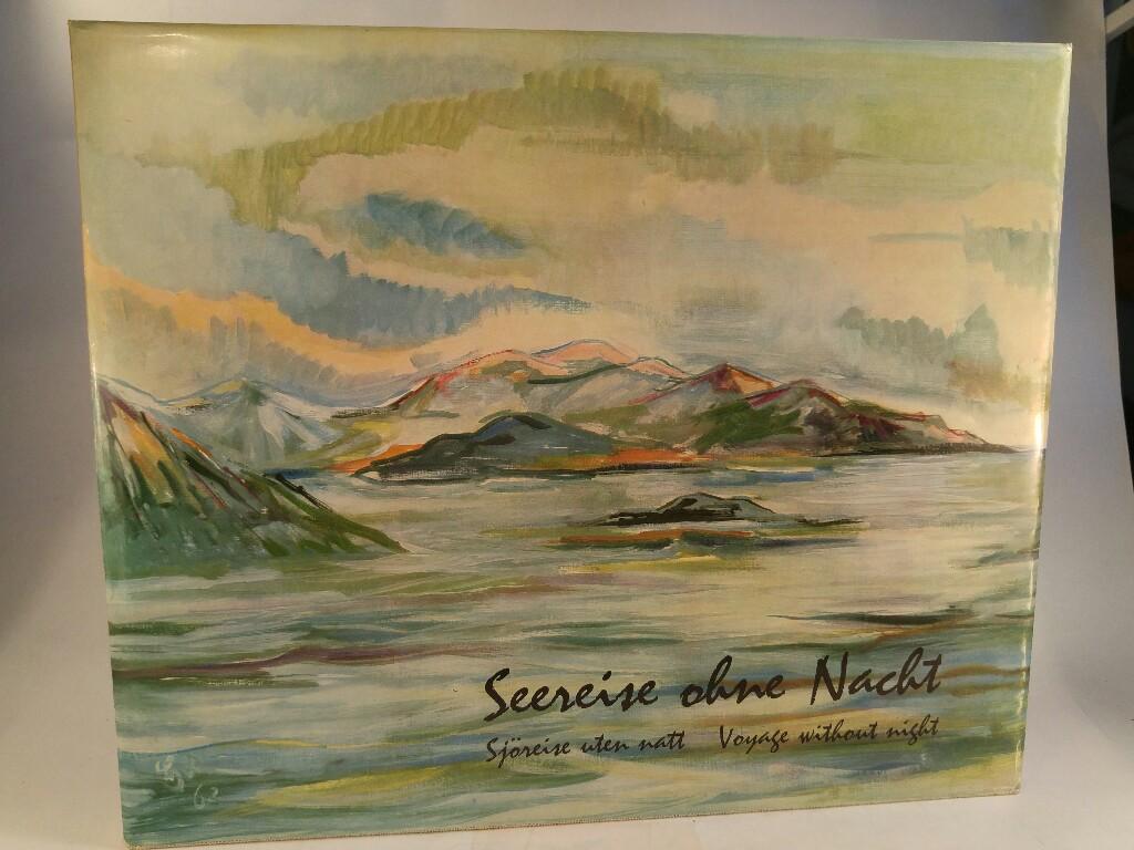 Seereise ohne Nacht Bericht über eine Nordlandreise: Feldhoff, Hans-Heinrich:
