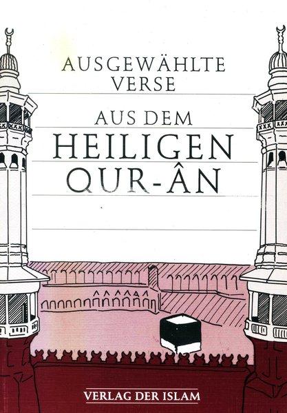Ausgewählte Verse aus dem Heiligen Quran: Autoren, Verschiedene: