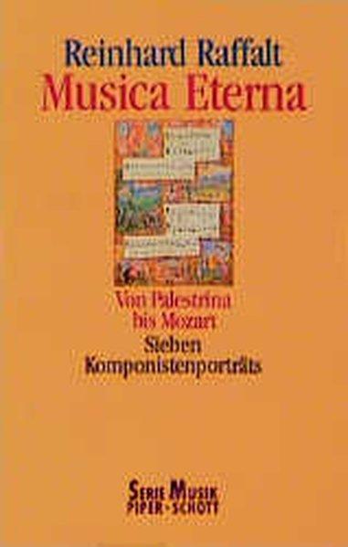 Musica Eterna. Von Palestrina bis Mozart. Sieben: Raffalt, Reinhard: