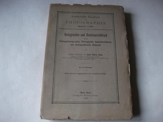 Heliogravüre und Rotationstiefdruck ferner Photogalvanographie, Photoglyptie, Asphaltverfahren: Eder, Josef Maria