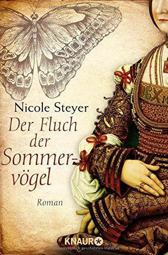 Der Fluch der Sommervögel : Roman. Nicole Steyer / Knaur ; 51584 - Steyer, Nicole (Verfasser)