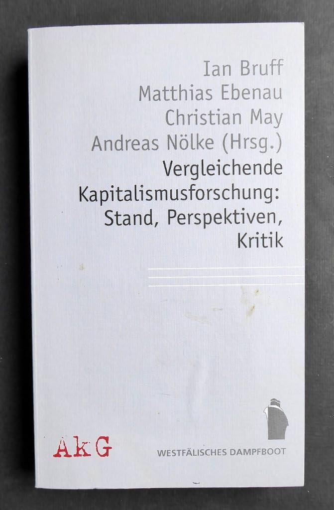 Vergleichende Kapitalismusforschung: Stand, Perspektiven, Kritik.: BRUFF, Ian, Matthias