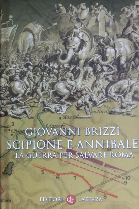 Scipione e Annibale: la guerra per salvare Roma.: I Robinson. Letture; - BRIZZI, Giovanni.