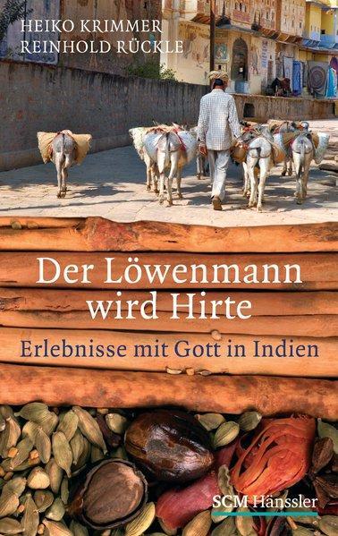 Der Löwenmann wird Hirte - Rückle, Reinhold und Heiko Krimmer