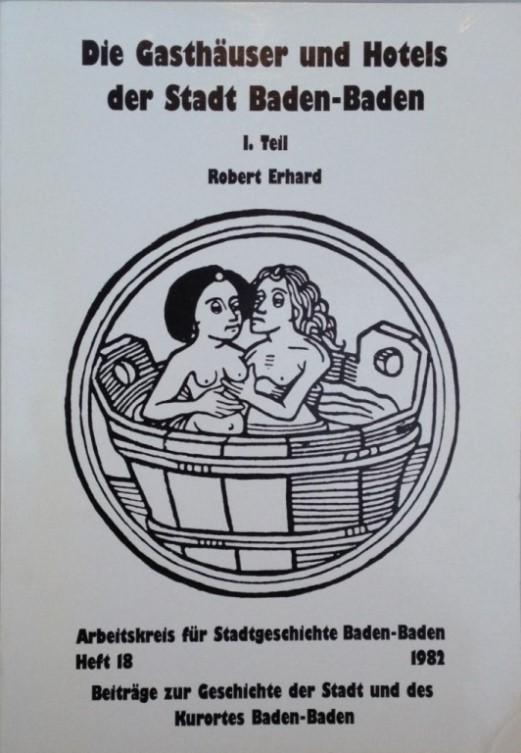 Die Gasthäuser und Hotels der Stadt Baden-Baden,: Erhard, Robert,