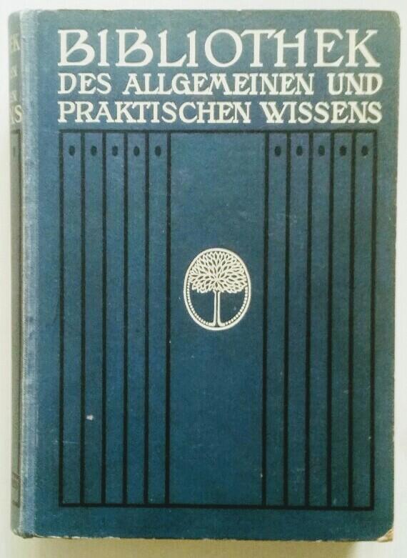 Bibliothek des allgemeinen und praktischen Wissens Bd.: Müller-Baden, Emanuel: