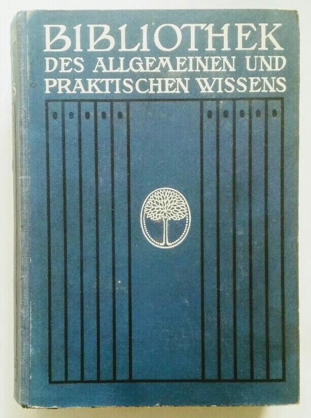 Bibliothek des allgemeinen und praktischen Wissens. 4.: Müller-Baden, Emanuel: