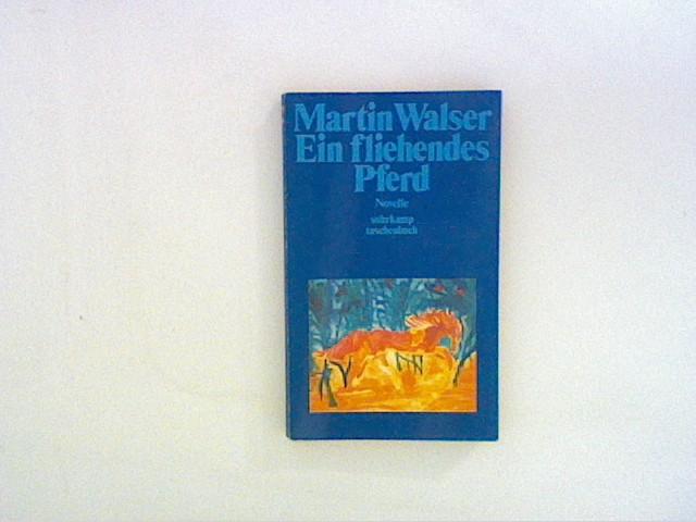 Ein fliehendes Pferd : Novelle.: Walser, Martin: