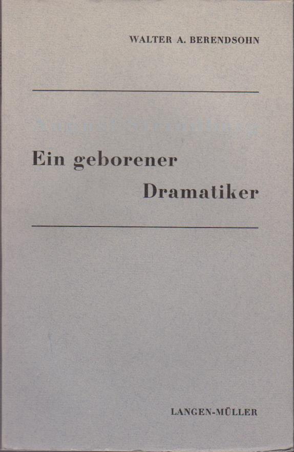 August Strindberg : Ein geborener Dramatiker /: Berendsohn, Walter A.: