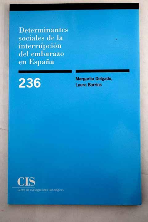 Determinantes sociales de la interrupción del embarazo en España - Delgado, Margarita