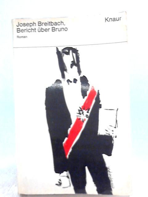 Bericht Uber Bruno: Joseph Breitbach