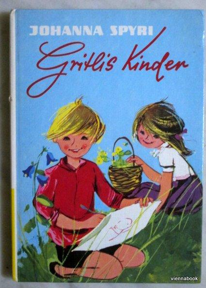 Gritlis Kinder. Elsli und Fani finden eine neue Heimat. - Spyri, Johanna